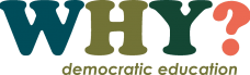 Why? Democratic Education Logo